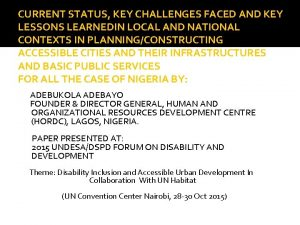 CURRENT STATUS KEY CHALLENGES FACED AND KEY LESSONS