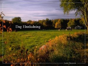Dag 1 Innledning Lasse Simonsen 1 Bakgrunnsretten Avtale