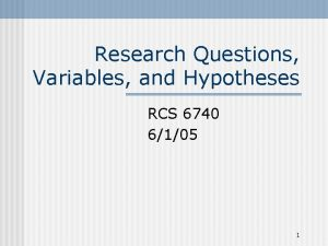Research Questions Variables and Hypotheses RCS 6740 6105