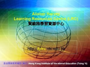 Alistair Harvey Learning Resources Centre LRC http tylrc