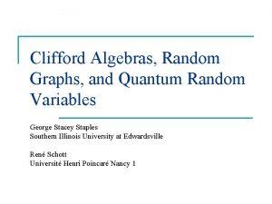 Clifford Algebras Random Graphs and Quantum Random Variables