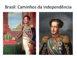 Brasil Caminhos da Independncia Transferncia da Famlia Real