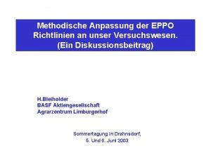 Methodische Anpassung der EPPO Richtlinien an unser Versuchswesen