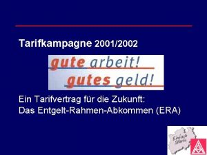 Tarifkampagne 20012002 Ein Tarifvertrag fr die Zukunft Das