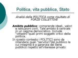 Politica vita pubblica Stato Analisi della POLITICA come