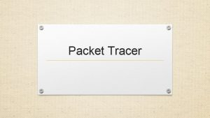 Packet Tracer Tools Packet Tracer connections Ex Commad