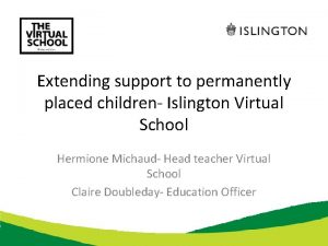 Extending support to permanently placed children Islington Virtual