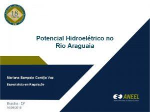 Potencial Hidroeltrico no Rio Araguaia Mariana Sampaio Gontijo