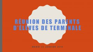 RUNION DES PARENTS DLVES DE TERMINALE MARDI 22