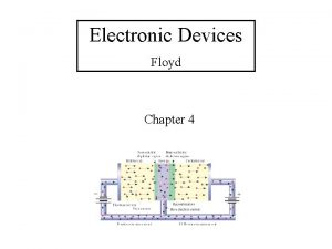 Electronic Devices Floyd Chapter 4 Electronic Devices 9