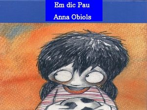 Em dic Pau Anna Obiols Em dic Pau