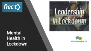 Mental Health in Lockdown Some preliminaries Mental Health