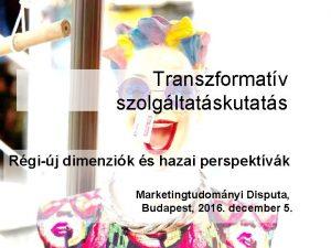 Transzformatv szolgltatskutats Rgij dimenzik s hazai perspektvk Marketingtudomnyi
