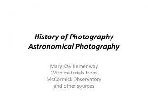 History of Photography Astronomical Photography Mary Kay Hemenway