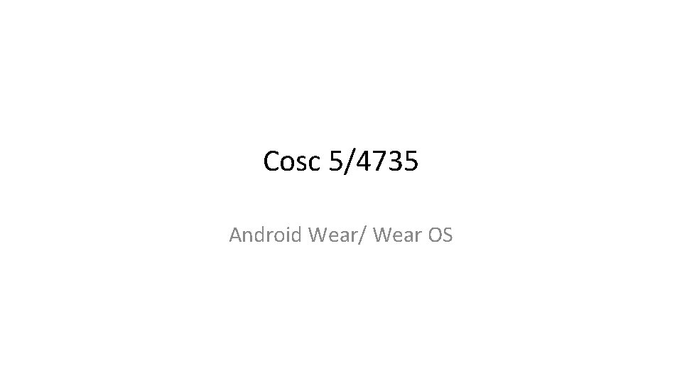 Cosc 54735 Android Wear Wear OS Debuggingconnecting Some