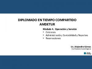 DIPLOMADO EN TIEMPO COMPARTIDO AMDETUR Modulo 4 Operacin