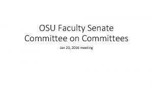 OSU Faculty Senate Committee on Committees Jan 20