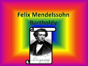 Felix Mendelssohn Bartholdy Felix MendelssohnBartholdy 1809 1847 bol