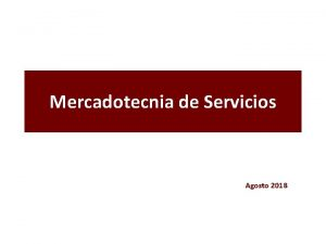 Mercadotecnia de Servicios Agosto 2018 Sector Servicios Sectores