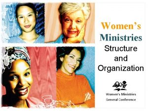 Womens Ministries Structure and Organization Womens Ministries General