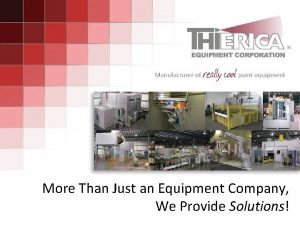 More Than Just an Equipment Company We Provide