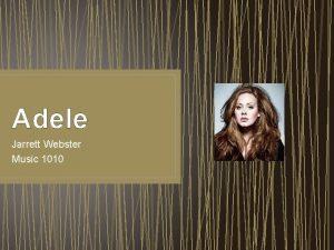 Adele Jarrett Webster Music 1010 Life History 1988