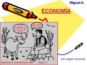 MiguelA ECONOMA en argot vacuno ECONOMA TRADICIONAL Tienes