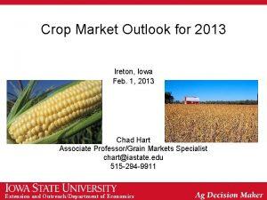 Crop Market Outlook for 2013 Ireton Iowa Feb