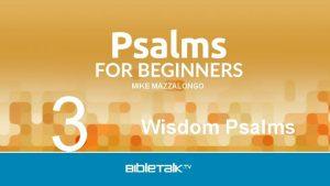 3 MIKE MAZZALONGO Wisdom Psalms Review O T