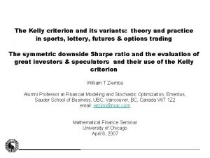 The Kelly criterion and its variants theory and