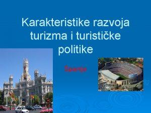 Karakteristike razvoja turizma i turistike politike panije Karakteristike