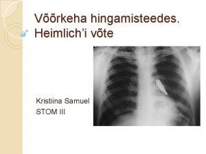 Vrkeha hingamisteedes Heimlichi vte Kristiina Samuel STOM III