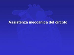Assistenza meccanica del circolo Assistenza Circolatoria Tecniche di