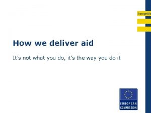 Europe Aid How we deliver aid Its not