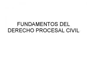 FUNDAMENTOS DEL DERECHO PROCESAL CIVIL ACTOS PROCESALES ACTO