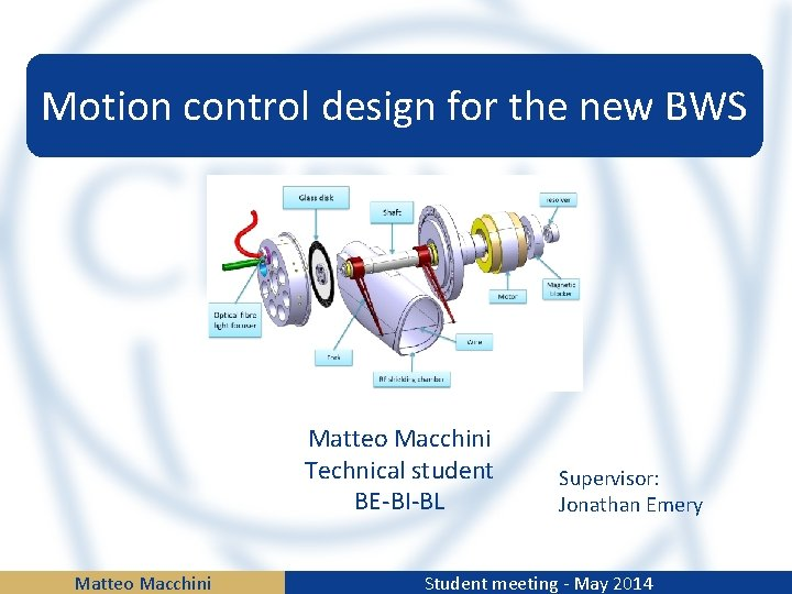 Motion control design for the new BWS Matteo
