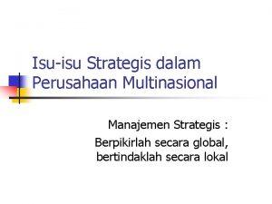 Isuisu Strategis dalam Perusahaan Multinasional Manajemen Strategis Berpikirlah