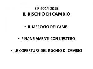 EIF 2014 2015 IL RISCHIO DI CAMBIO IL