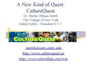 A New Kind of Quest Culture Quest Dr