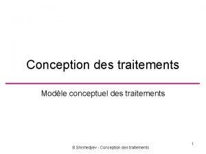 Conception des traitements Modle conceptuel des traitements B
