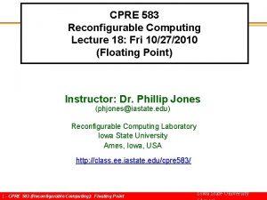 CPRE 583 Reconfigurable Computing Lecture 18 Fri 10272010