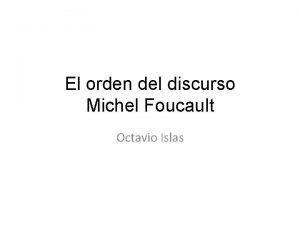 El orden del discurso Michel Foucault Octavio Islas