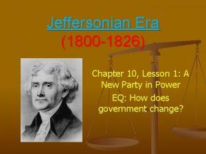 Jeffersonian Era 1800 1826 Chapter 10 Lesson 1