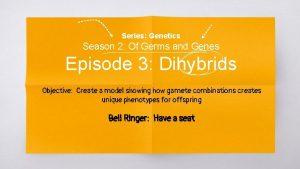 Series Genetics Season 2 Of Germs and Genes