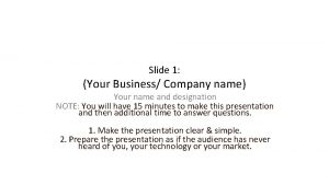 Slide 1 Your Business Company name Your name