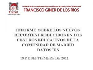 INFORME SOBRE LOS NUEVOS RECORTES PRODUCIDOS EN LOS