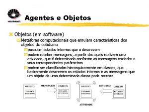 Agentes e Objetos z Objetos em software y