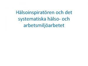 Hlsoinspiratren och det systematiska hlso och arbetsmiljarbetet ARBETSMILJLAGEN