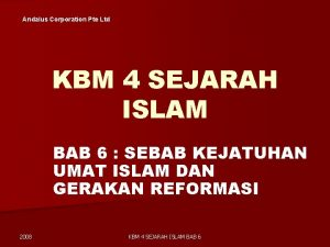 Andalus Corporation Pte Ltd KBM 4 SEJARAH ISLAM