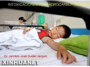 INTOXICACIONES POR HIDROCARBUROS Y SALI Dr Jarinton Jos